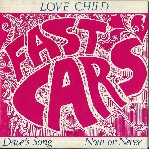 "Fast Cars LOVE CHILD 7 "" EP on vinyl  MR15"