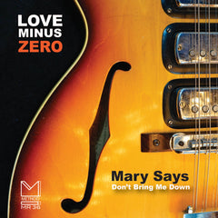 "LOVE MINUS ZERO 'Mary Says'/'Don't Bring Me Down' 7"" single on black vinyl MR 36"