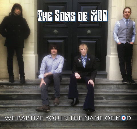 The Sons of MOD...debut album We Baptize You In The Name Of MOD MR 27