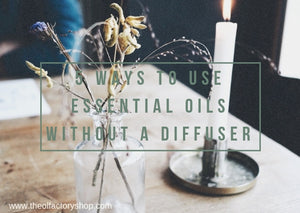 5 Ways to use essential oils without a diffuser