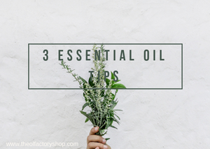 Top 3 essential oil tips!