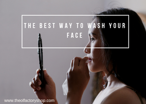 The best ways to wash your face