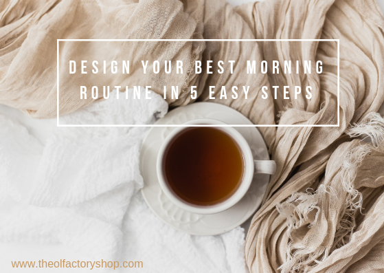 Design the morning routine of your dreams in 5 easy steps