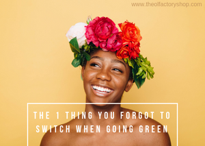 The one thing you forgot to switch when greening your beauty routine