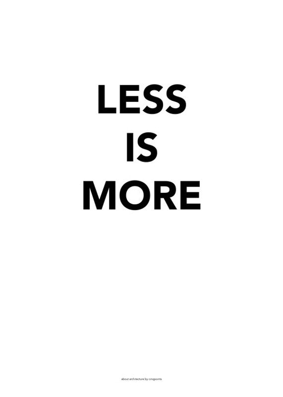 Less Is More Poster CINQPOINTS - www.fourmonkeys.com