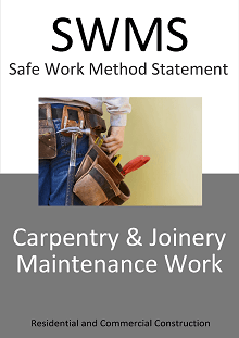 Carpentry & Joinery Maintenance Work SWMS - Construction Safety Wise