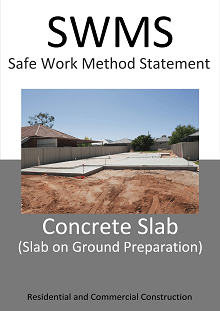 Concreting slab on ground preparation SWMS - Construction Safety Wise