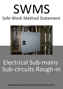 Electrical Sub-Mains and Sub-Circuits Rough-in  SWMS - Construction Safety Wise