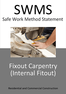 Fixout/Fitout Carpentry Work SWMS - Construction Safety Wise