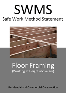 Floor Framing (Working at Height - above 2m) SWMS - Construction Safety Wise