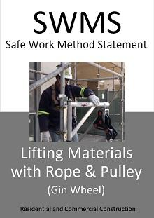 Lifting materials with rope and pulley (Gin Wheel) SWMS