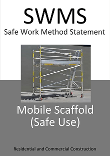 Mobile Scaffold (Safe use on concrete floor/hard surface) SWMS - Construction Safety Wise
