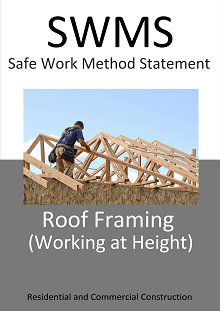 Roof Framing (Working at Height) SWMS - Construction Safety Wise