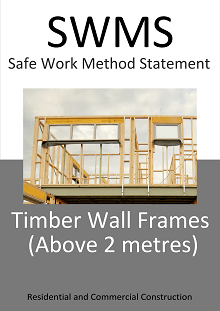 Timber Wall Framing (Working at Height - above 2m) SWMS - Construction Safety Wise