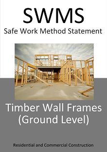 Timber Wall Framing (Ground level) SWMS - Construction Safety Wise