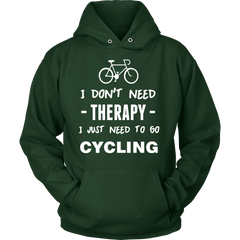 I Don't Need Therapy Cycling Hoodie