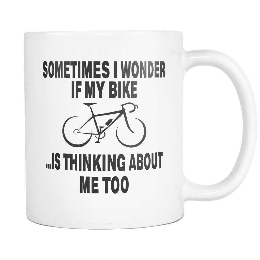 Sometimes I Wonder If My Bike Mug