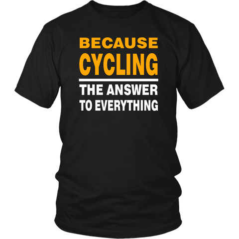 Because Cycling T-Shirt