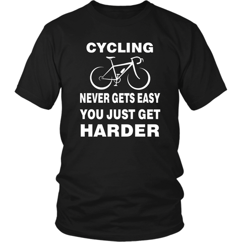 Cycling Never Gets Easy T-Shirt