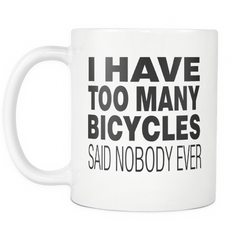 I Have Too Many Bicycles Mug