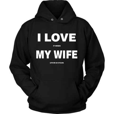 I Love My Wife Cycling Hoodie