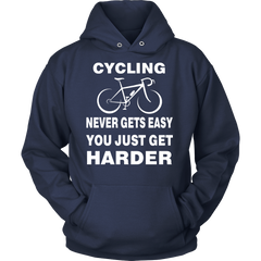 Cycling Never Gets Easy Hoodie