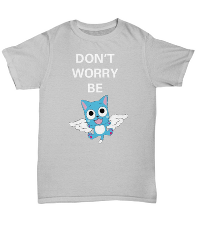 Anime Don't Worry Be Happy Unisex T Shirt