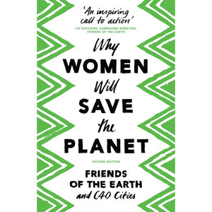 Why Women Will Save the Planet - Friends of the Earth-Arnolfini Bookshop