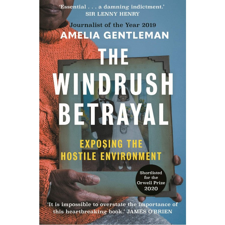 The Windrush Betrayal - Amelia Gentleman-Arnolfini Bookshop