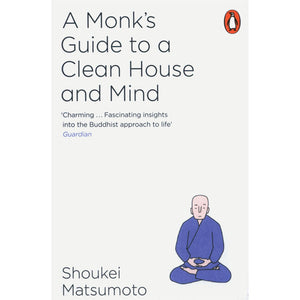 A Monk's Guide to a Clean House and Home - Shoukei Matsumoto-Arnolfini Bookshop
