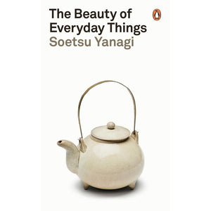 The Beauty of Everyday Things - Soetsu Yanagi - Arnolfini Bookshop