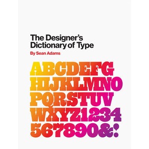 The Designer's Dictionary of Type - Sean Adams - Arnolfini Bookshop