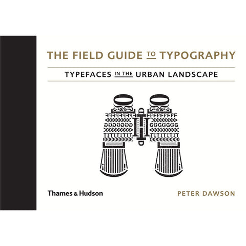 The Field Guide to Typography - Peter Dawson - Arnolfini Bookshop