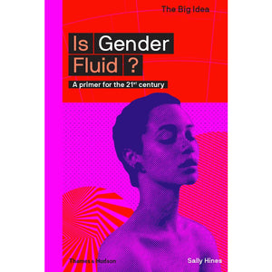 Is Gender Fluid? - Dr Sally Hines-Arnolfini Bookshop