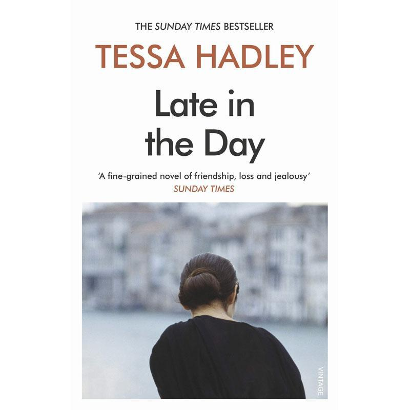 Late in the Day - Tessa Hadley - Arnolfini Bookshop