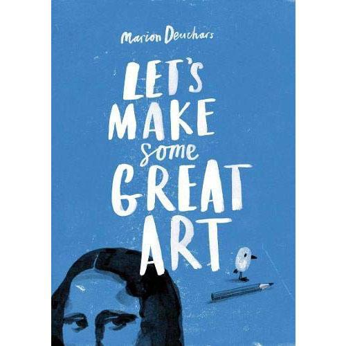 Let's Make Some Great Art - Marion Deuchars - Arnolfini Bookshop