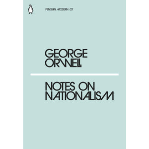 Notes on Nationalism - George Orwell-Arnolfini Bookshop