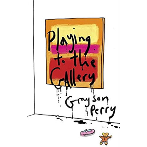 Playing to the Gallery - Grayson Perry - Arnolfini Bookshop
