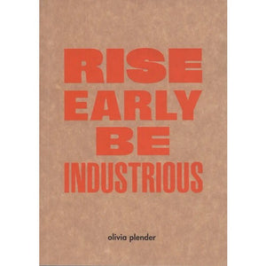 Olivia Plender: Rise Early, Be Industrious - Arnolfini Bookshop