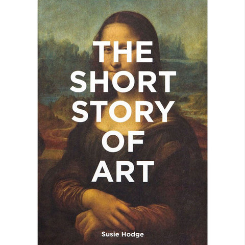 The Short Story of Art - Susie Hodge - Arnolfini Bookshop