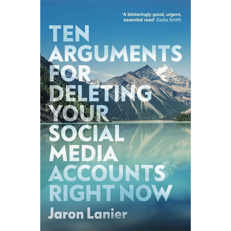 Ten Arguments for Deleting Your Social Media Accounts Right Now - Jaron Lanier-Arnolfini Bookshop