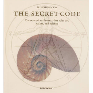 The Secret Code: The Mysterious Formula That Rules Art, Nature, and Science - Priya Hemenway - Arnolfini Bookshop