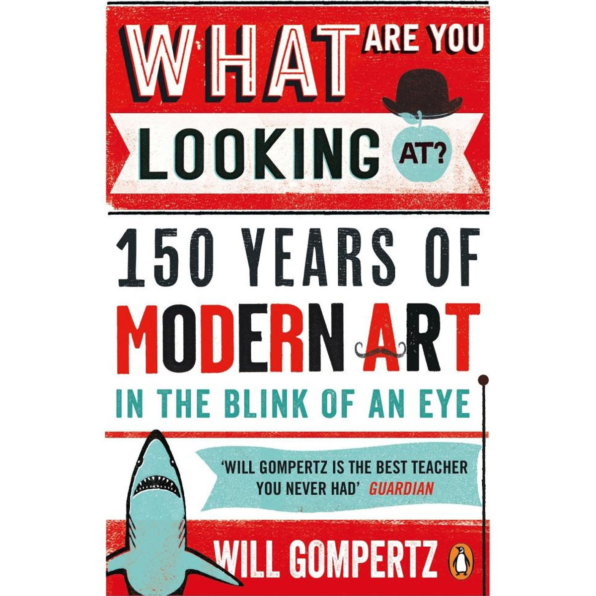 What Are You Looking At? - Will Gompertz - Arnolfini Bookshop