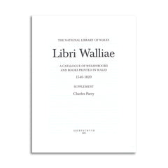 Libri Walliae - A catalogue of Welsh Books printed in Wales 1546-1820 (Supplement)