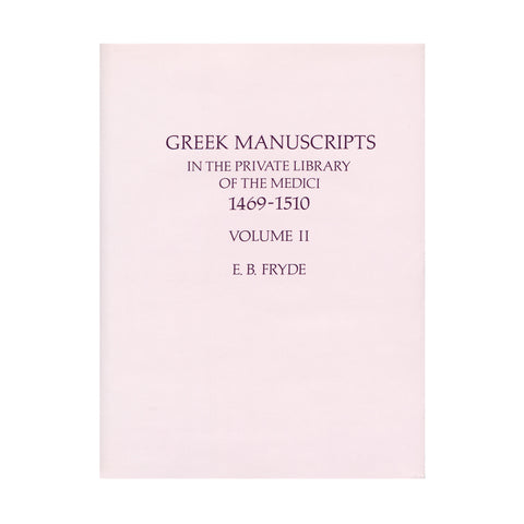 Greek Manuscripts in the Private Library of The Medici 1469 - 1510 - Volume II