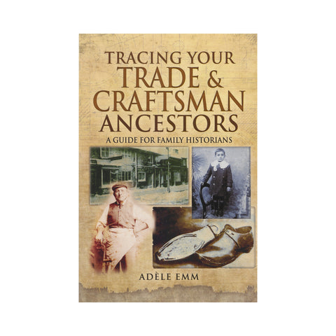 Tracing your Trade & Craftsman Ancestors