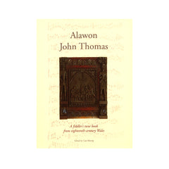 Alawon John Thomas - A Fiddler's tune book from 18th century Wales