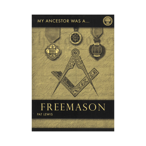 My Ancestor was a ... Freemason