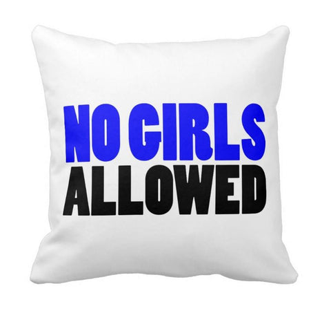 NO GIRLS ALLOWED THROW PILLOW - highway 3