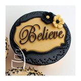Katy Sue Mini Plaque Moulds - BELIEVE